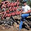 Roads Not Traveled by Ric J