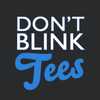 dontblinktees