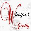 WhisperGently