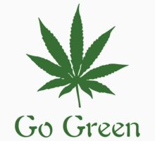 Go Green - Legalize Marijuana by sdanko