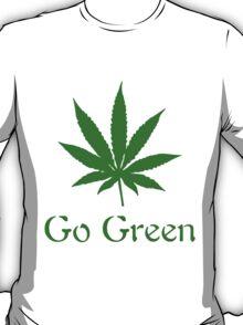 Go Green - Legalize Marijuana T-Shirt