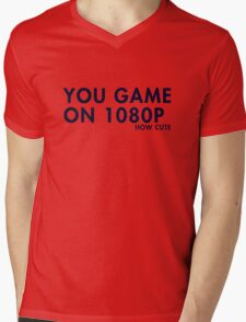 You game on 1080P. How cute (pc gaming) Mens V-Neck T-Shirt