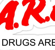 D.A.R.E. - Drugs Are Really Excellent (Alternate) Sticker
