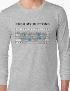 Push my buttons Long Sleeve T-Shirt