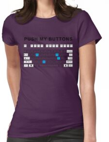 Push my buttons Womens Fitted T-Shirt