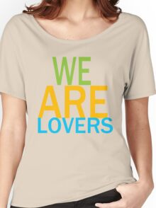 We are lovers Women's Relaxed Fit T-Shirt