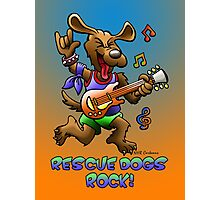 RESCUE DOGS ROCK! Photographic Print