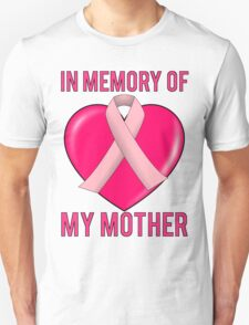 Breast Cancer In Memory Of Mom My Mother T-Shirt