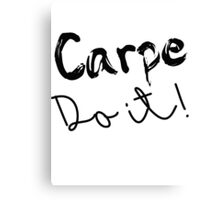 Carpe Do it! Canvas Print