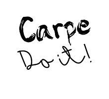 Carpe Do it! Photographic Print