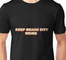 Keep Beach City Weird Unisex T-Shirt
