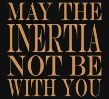 May the Inertia not be with you by beerman70