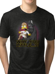 Why you little Tri-blend T-Shirt