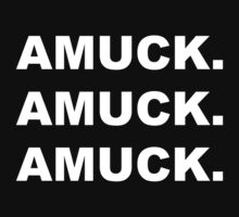 Amuck. Amuck. Amuck. by Spellmansisters