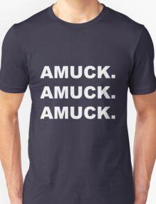 Amuck. Amuck. Amuck. Unisex T-Shirt