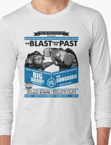 The Blast from the Past - Big Daddy vs Songbird Long Sleeve T-Shirt