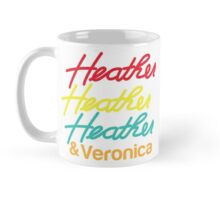HEATHER HEATHER HEATHER & Veronica Mug