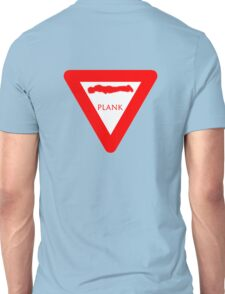 Yield to Plank Unisex T-Shirt