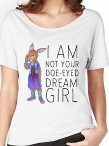 I Am Not Your Doe-Eyed Dream Girl Women's Relaxed Fit T-Shirt