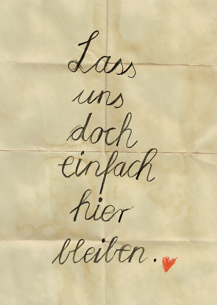 Lass uns doch einfach hier bleiben, german, handwritten, means: Let's stay home. by stibou