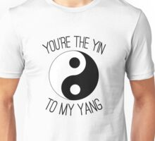 You're The Yin To My Yang Unisex T-Shirt