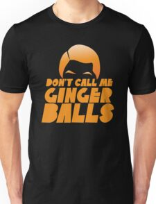 Don't call me GINGER BALLS redhead funny Unisex T-Shirt