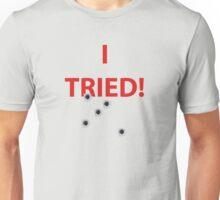 I TRIED - H1Z1 Unisex T-Shirt