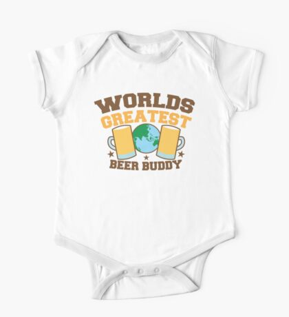 WORLDS GREATEST beer buddy One Piece - Short Sleeve
