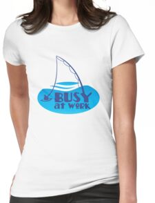 BUSY AT WORK fishing hook line and sinker Womens Fitted T-Shirt