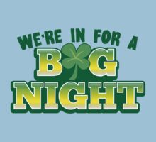 We're in for a BIG NIGHT! with Irish shamrock One Piece - Short Sleeve