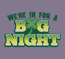 We're in for a BIG NIGHT! with Irish shamrock Kids Tee