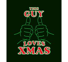 This Guy Loves Xmas Photographic Print