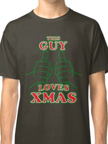 This Guy Loves Xmas Classic T-Shirt