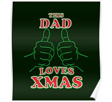 This Dad Loves Xmas Poster
