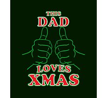 This Dad Loves Xmas Photographic Print