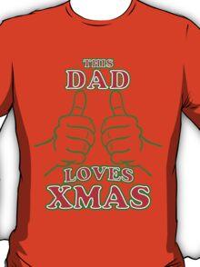 This Dad Loves Xmas T-Shirt