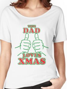 This Dad Loves Xmas Women's Relaxed Fit T-Shirt