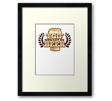 TGIF (Thank god it's FRIDAY!) now let's BEER! Framed Print