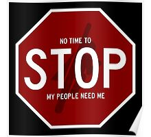 Stop Sign - No Time to Stop, My People Need Me Poster