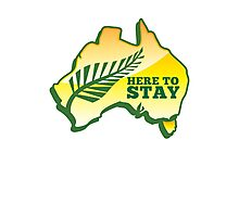 HERE TO STAY kiwi New Zealander in Australia map Photographic Print