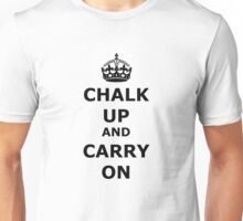 Chalk Up And Carry On Unisex T-Shirt