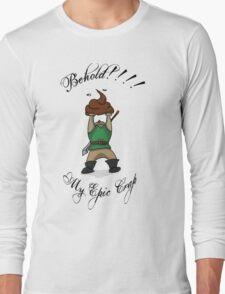 Epic Crap Long Sleeve T-Shirt