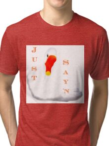 Just Say'n #2 T-Shirt Tri-blend T-Shirt