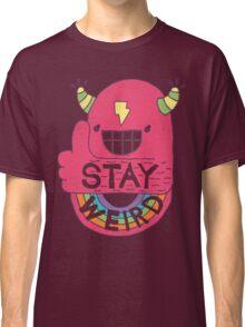STAY WEIRD! Classic T-Shirt