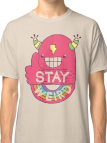 STAY WEIRD! Classic T-Shirt