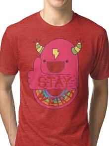 STAY WEIRD! Tri-blend T-Shirt