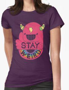STAY WEIRD! Womens Fitted T-Shirt