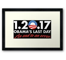 1.20.17 Obama's Last Day - An End to an Error Framed Print