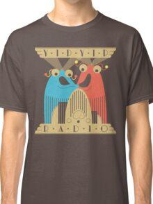 Yip-Yip Discover Radio! Classic T-Shirt