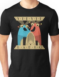 Yip-Yip Discover Radio! Unisex T-Shirt